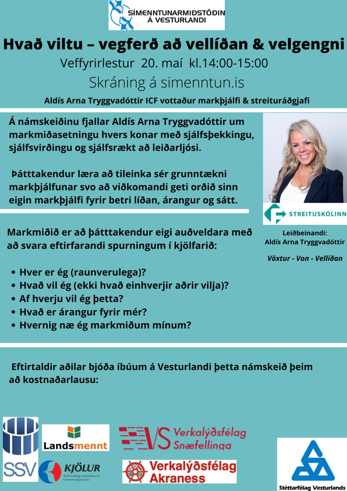 Hvað viltu – vegferð að vellíðan & velgengni er næsta vefnámskeið og verður ...